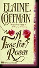 A Time For Roses  by  Elaine Coffman