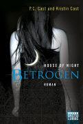 Betrogen (House of Night, #2) P.C. Cast