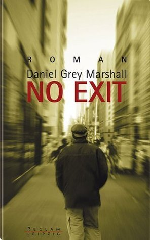 No Exit  by  Daniel Grey Marshall