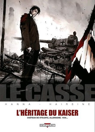 Le casse, Tome 6 : Lhéritage du kaiser  by  Herik Hanna