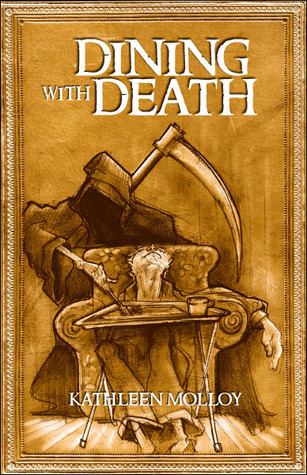 Dining with Death  by  Kathleen Molloy