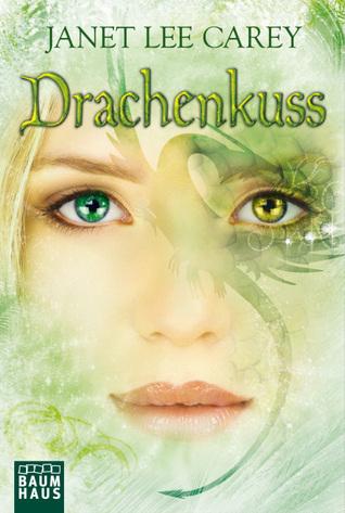 Drachenkuss  by  Janet Lee Carey