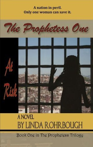 The Prophetess One: At Risk  by  Linda Rohrbough