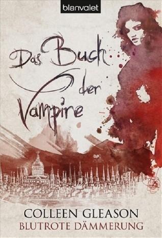 Blutrote Dämmerung (Das Buch der Vampire, #3)  by  Colleen Gleason