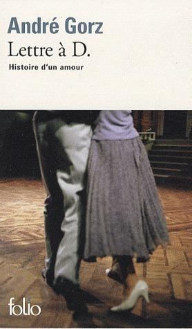 Lettre à D. Histoire dun amour  by  André Gorz