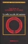 Le radici occulte del nazismo  by  Nicholas Goodrick-Clarke
