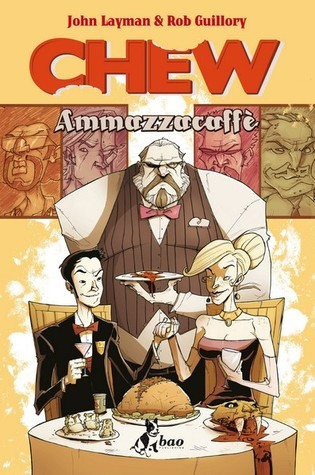 Chew Vol. 3: Ammazzacaffè  by  John Layman