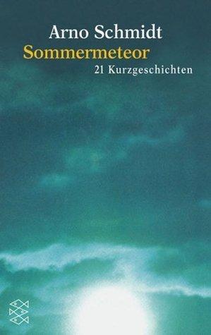 Sommermeteor. 23 Kurzgeschichten.  by  Arno Schmidt