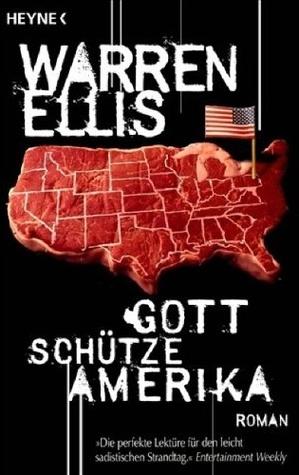 Gott schütze Amerika  by  Warren Ellis