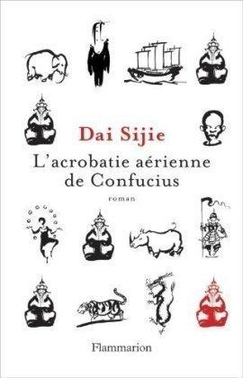 LAcrobatie aérienne de Confucius  by  Dai Sijie
