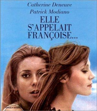Elle sappelait Françoise  by  Catherine Deneuve