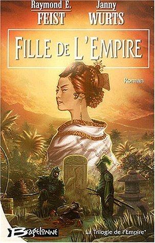 Fille de lEmpire (La Trilogie de lEmpire, #1)  by  Raymond E. Feist