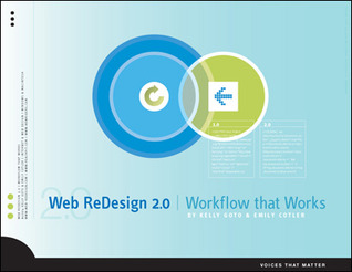 Web Redesign 2.0: Workflow that Works (2nd edition) Kelly Goto