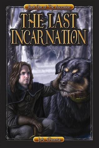 The Last Incarnation (The Ascension, #1) J.A. Giunta