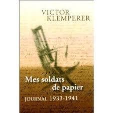 Mes soldats de papier. Journal 1933-1941  by  Victor Klemperer
