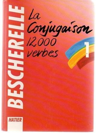 Bescherelle - 12 000 verbes  by  Bescherelle