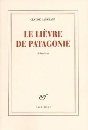 Le lièvre de patagonie Claude Lanzmann
