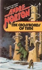 The Crossroads Of Time  by  Andre Norton