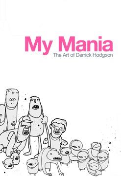 My Mania  by  Derrick Hodgson