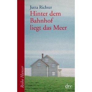 Hinter dem Bahnhof liegt das Meer  by  Jutta Richter