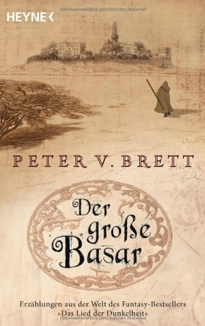 Der große Basar (Demon Cycle, #1.6)  by  Peter V. Brett