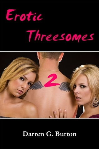 Erotic Threesomes 2  by  Darren G. Burton
