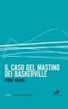 Il caso del mastino dei Baskerville  by  Pierre Bayard