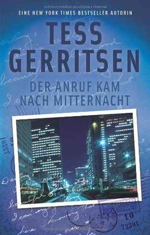 Der Anruf kam nach Mitternacht Tess Gerritsen