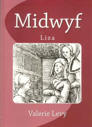 Midwife: Beatrix  by  Valerie Levy