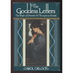 The Goddess Letters  by  Carol Orlock