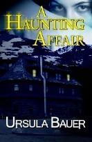 A Haunting Affair  by  Ursula Bauer