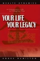 Your Life Your Legacy  by  Roger James Hamilton