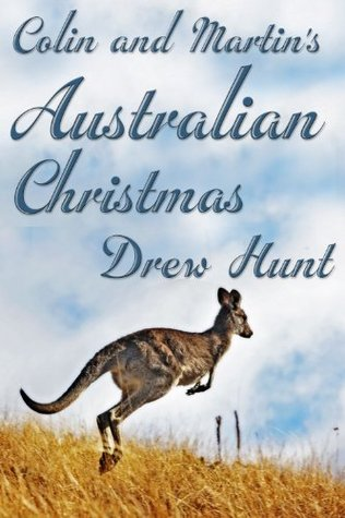 Colin and Martins Australian Christmas (Colin and Martin, #3) Drew Hunt