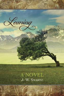 Leaning (Montana, #1)  by  J.W. Swartz