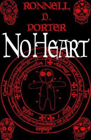 No Heart: A Hoodoo Novel Ronnell D. Porter
