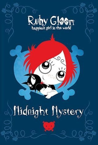 Ruby Gloom 01 Happiest Girl In The World Midnight Mystery  by  Rebecca McCarthy