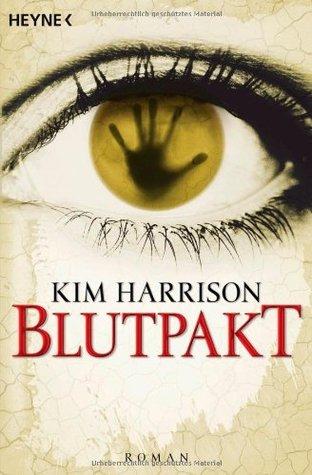 Blutpakt (The Hollows, #4)  by  Kim Harrison