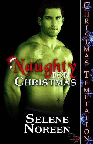 Naughty For Christmas  by  Selene Noreen