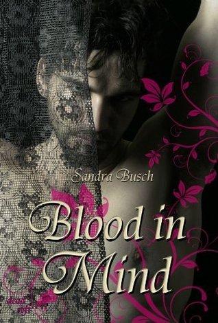 Blood in mind  by  Sandra Busch