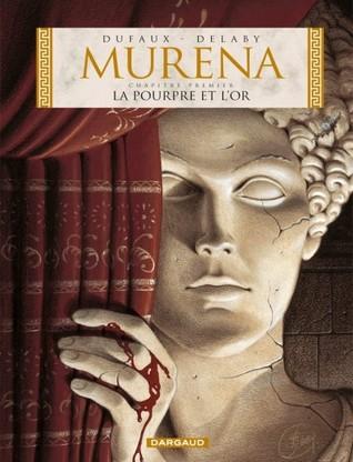 Murena, Tome 1 : La Pourpre et lOr Jean Dufaux