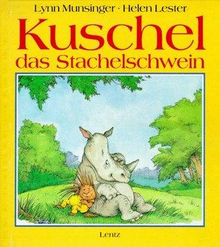 Kuschel das Stachelschwein Helen Lester