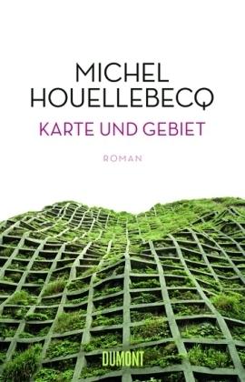 Karte und Gebiet  by  Michel Houellebecq