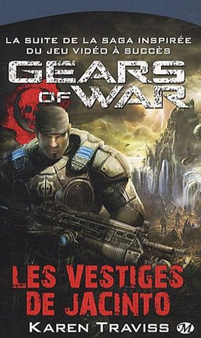 Les Vestiges de Jacinto (Gears of War, #2) Karen Traviss