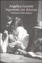 Ingannata con dolcezza. Uninfanzia a Bloomsbury  by  Angelica Garnett