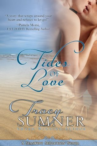 Tides Of Love (Seaswept Seduction Series)  by  Tracy  Sumner