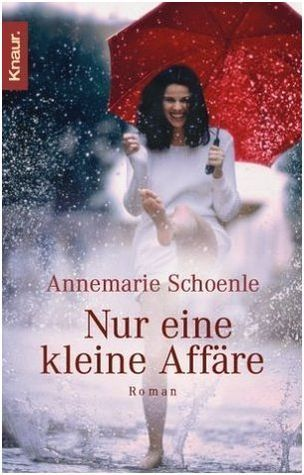 Nur eine kleine Affäre Annemarie Schoenle