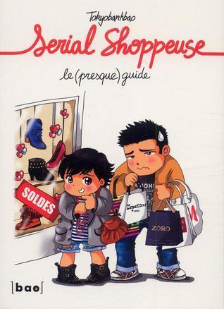 Serial Shoppeuse - le (presque) guide Tokyobanhbao
