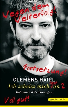 Ich scheiss mich (fest) an 2  by  Clemens Haipl