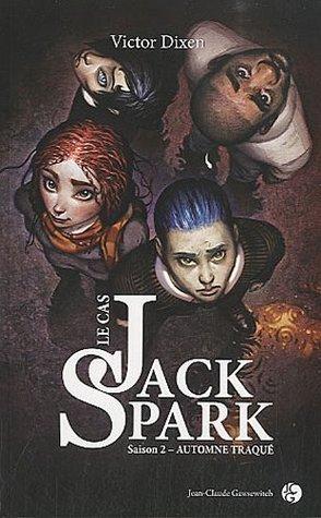 Automne traqué (Le Cas Jack Spark, #2) Victor Dixen