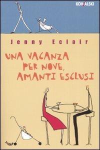 Una vacanza per nove, amanti esclusi  by  Jenny Eclair